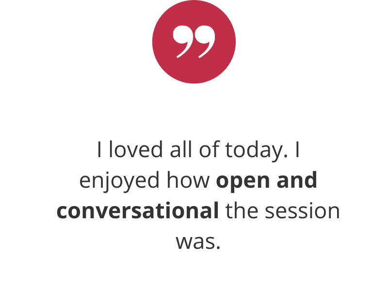 I loved all of today. I enjoyed how open and conversational the session was.